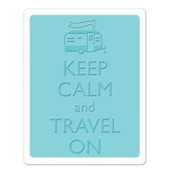 Embossing folders - Keep Calm and Travel On
